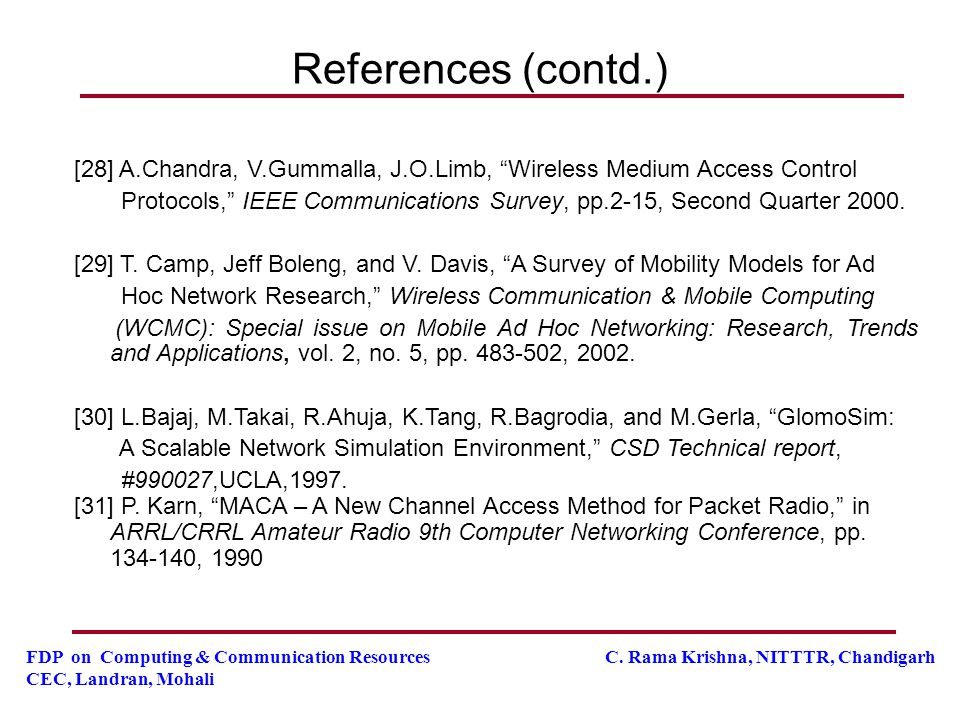 References (contd.) [28] A.Chandra, V.Gummalla, J.O.Limb, Wireless Medium Access Control.